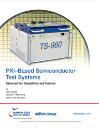 PXI–Based Semiconductor Test Systems: Advanced Test Capabilities and Features